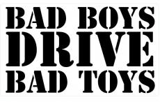 Bad Boys Drive Bad Toys  Digitaldruck Fun dub Tuning JDM