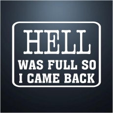 Hell was Full, so i came back neu
