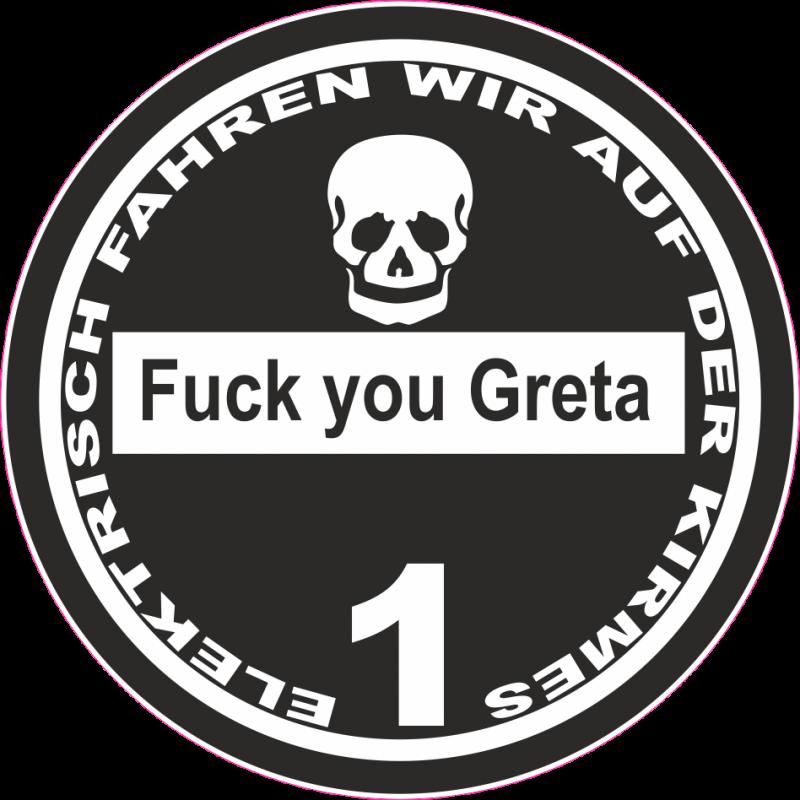 FUCK YOU GRETA Elektrisch fahren wir auf der Kirmes Grobstaub EDITION BLACK Aufkleber / Feinstaubplakette