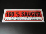 100 % Sauger Bitte Kinder und Kleintiere aus dem Ansaugbereich fernhalten!