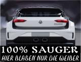 100 % Sauger - hier blasen nur die Weiber / FUN / JDM / Aufkleber