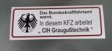 Das Bundeskraftfahramt warnt.  In diesem KFZ arbeitet  CIH Graugußtechnik